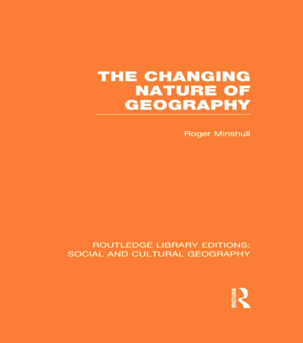 The Changing Nature of Geography (RLE Social & Cultural Geography) book cover
