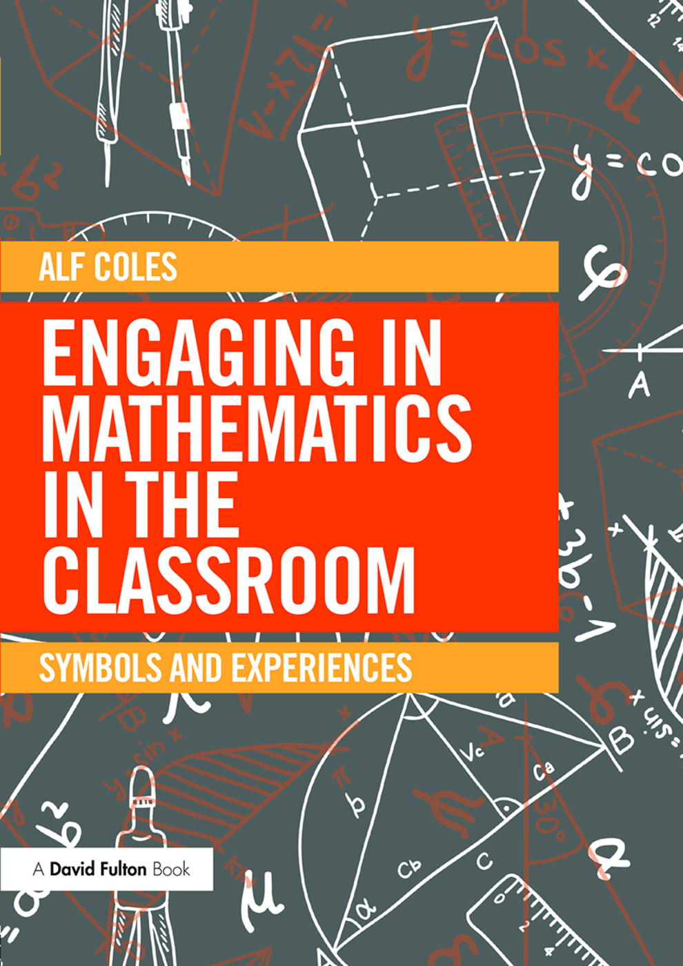 Engaging in Mathematics in the Classroom: Symbols and experiences book cover