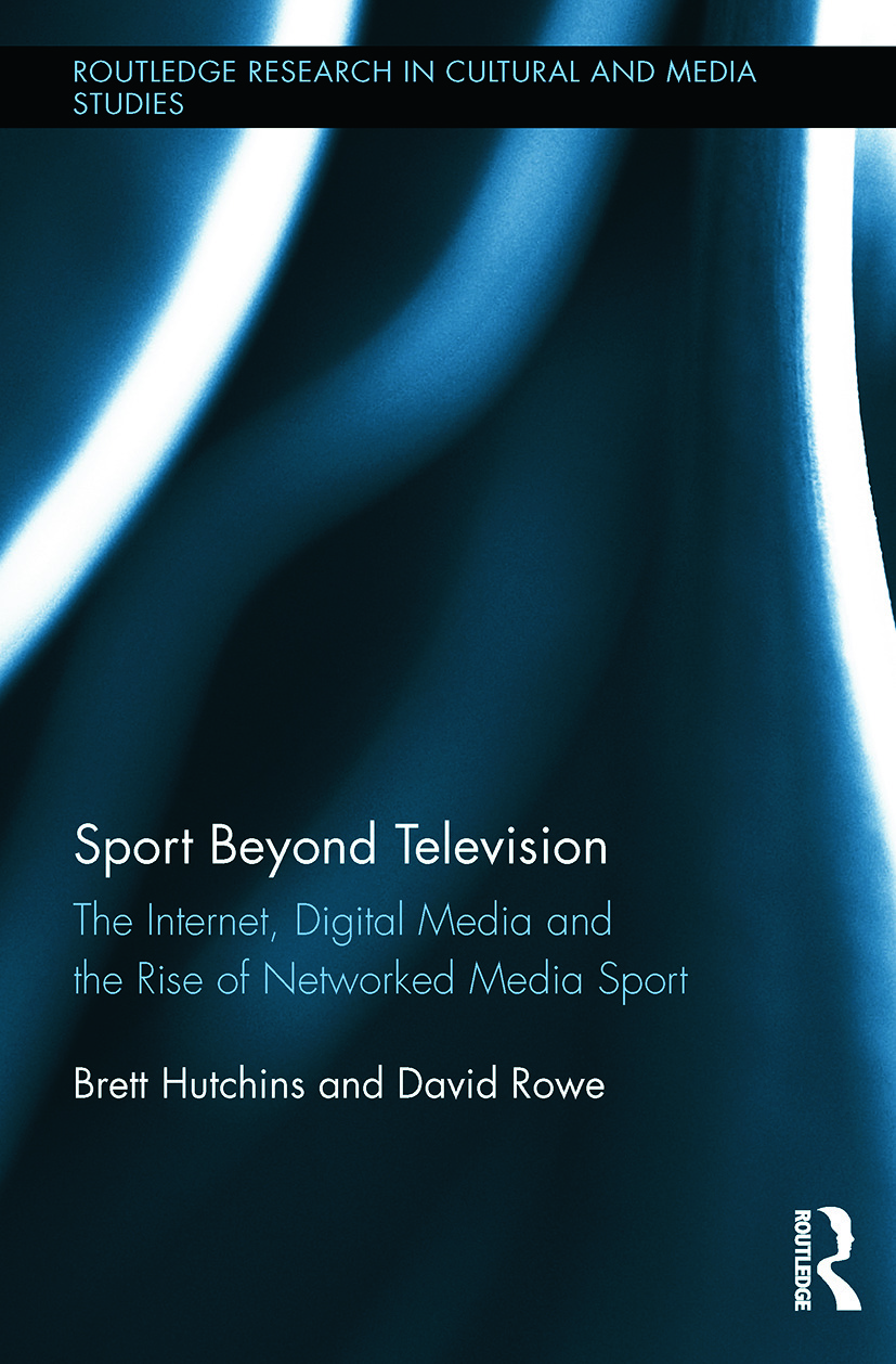 Sport Beyond Television: The Internet, Digital Media and the Rise of Networked Media Sport, 1st Edition (Paperback) book cover