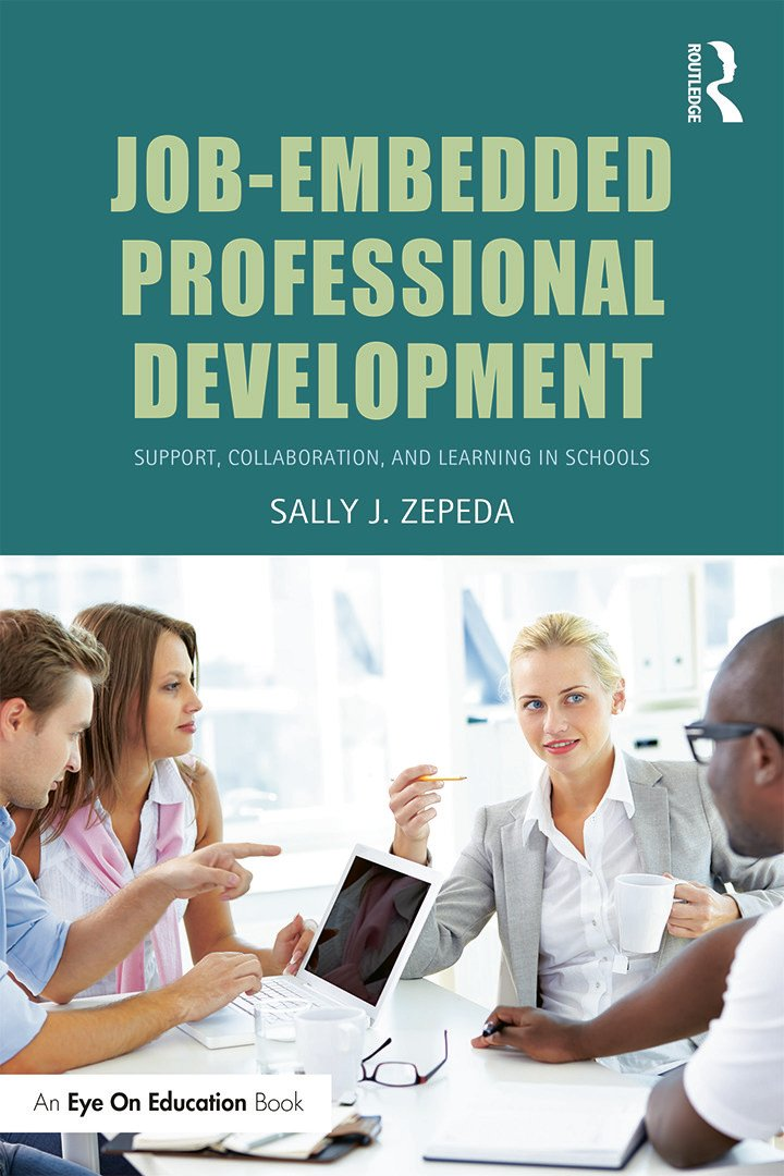 Job-Embedded Professional Development: Support, Collaboration, and Learning in Schools, 1st Edition (Paperback) book cover