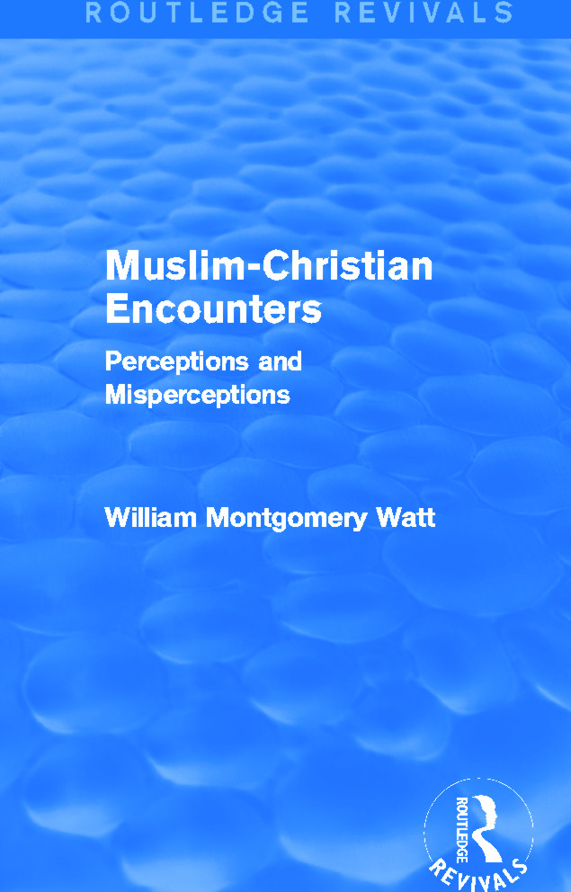 Muslim-Christian Encounters (Routledge Revivals): Perceptions and Misperceptions, 1st Edition (Paperback) book cover