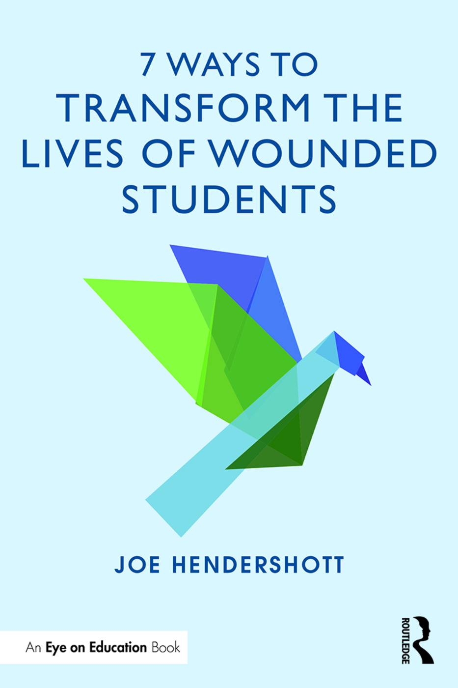 7 Ways to Transform the Lives of Wounded Students: 1st Edition (Paperback) book cover