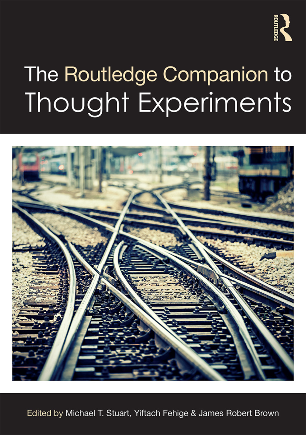 The Routledge Companion to Thought Experiments book cover