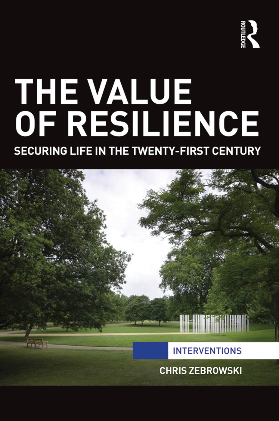 The Value of Resilience: Securing life in the twenty-first century