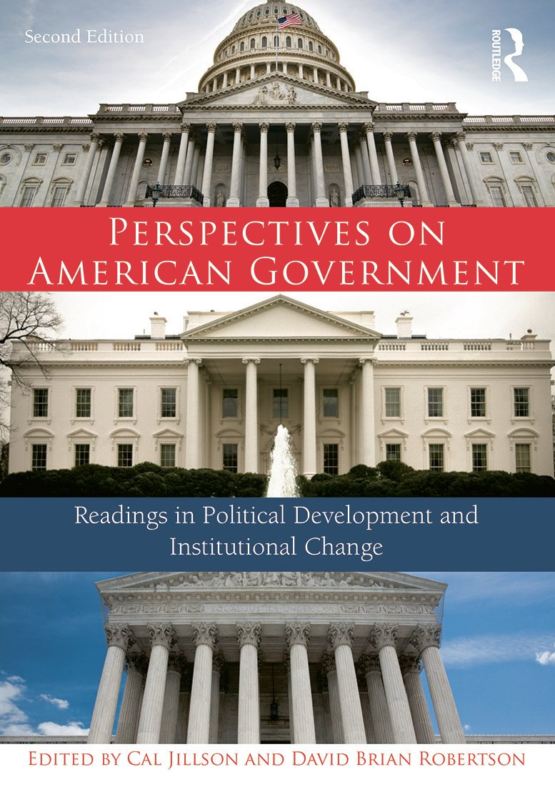 Perspectives on American Government: Readings in Political Development and Institutional Change, 2nd Edition (Paperback) book cover