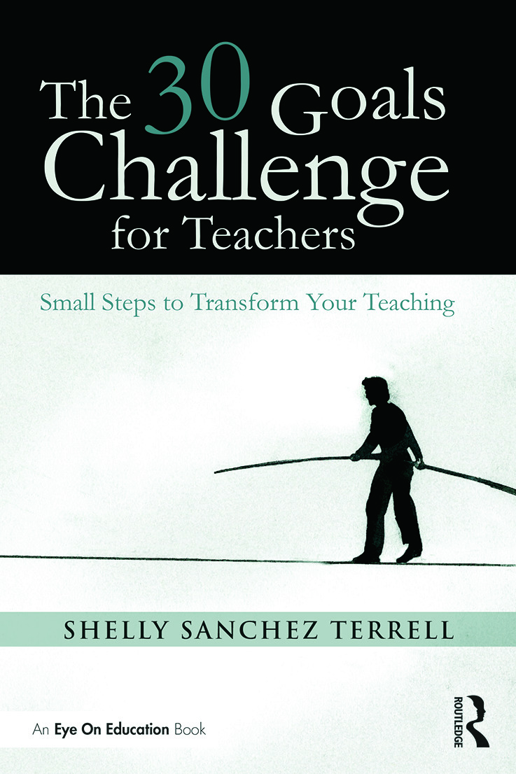 The 30 Goals Challenge for Teachers: Small Steps to Transform Your Teaching (Paperback) book cover