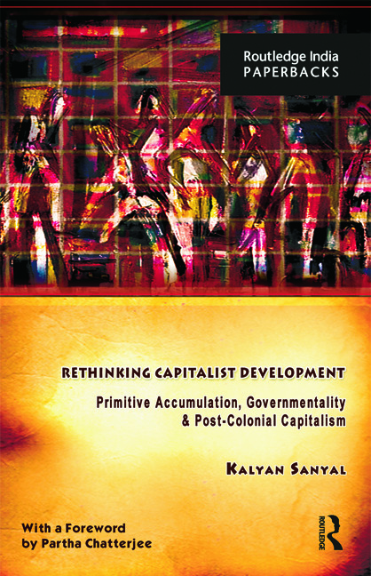 Rethinking Capitalist Development: Primitive Accumulation, Governmentality and Post-Colonial Capitalism (Paperback) book cover