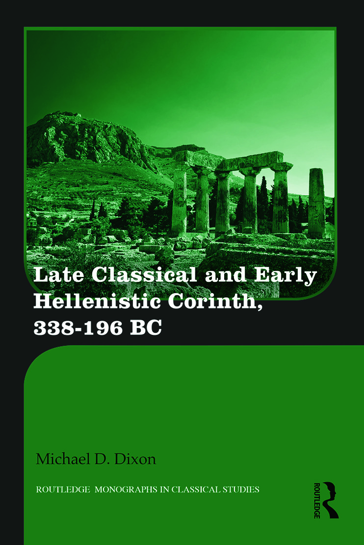 Late Classical and Early Hellenistic Corinth: 338-196 BC book cover