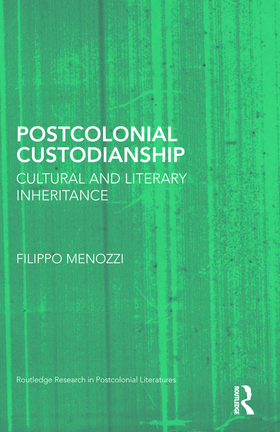 Postcolonial Custodianship: Cultural and Literary Inheritance book cover