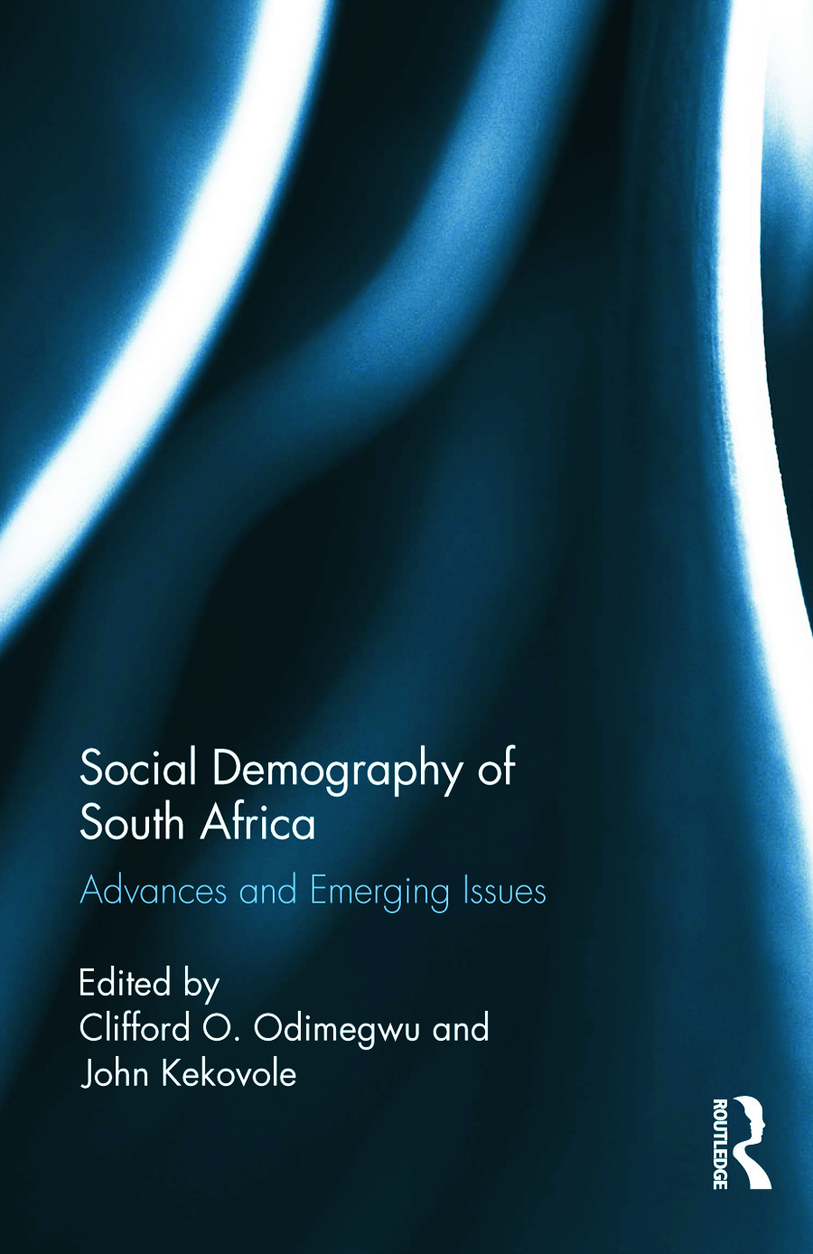 Social Demography of South Africa: Advances and Emerging Issues (Hardback) book cover
