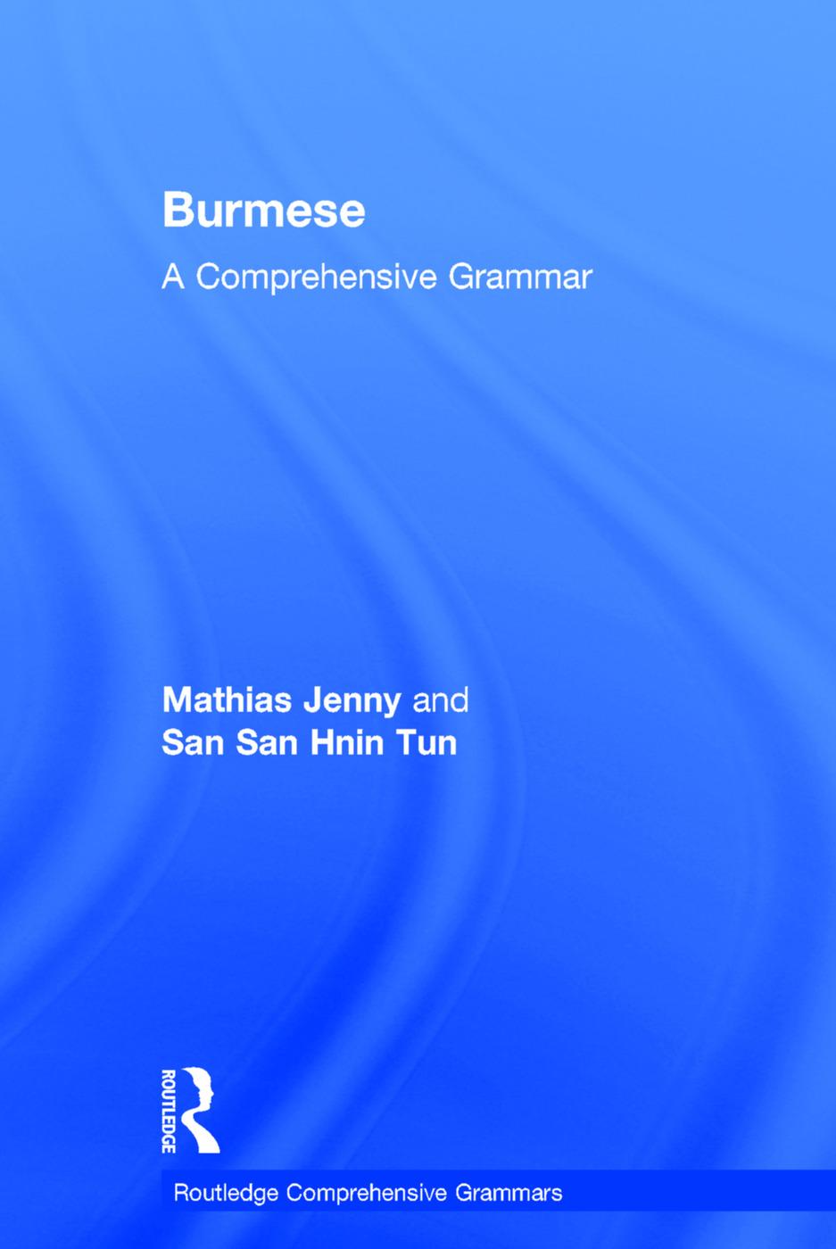 Burmese: A Comprehensive Grammar, 1st Edition (Hardback) book cover