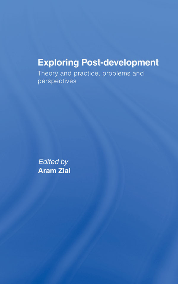 Exploring Post-Development: Theory and Practice, Problems and Perspectives, 1st Edition (Paperback) book cover