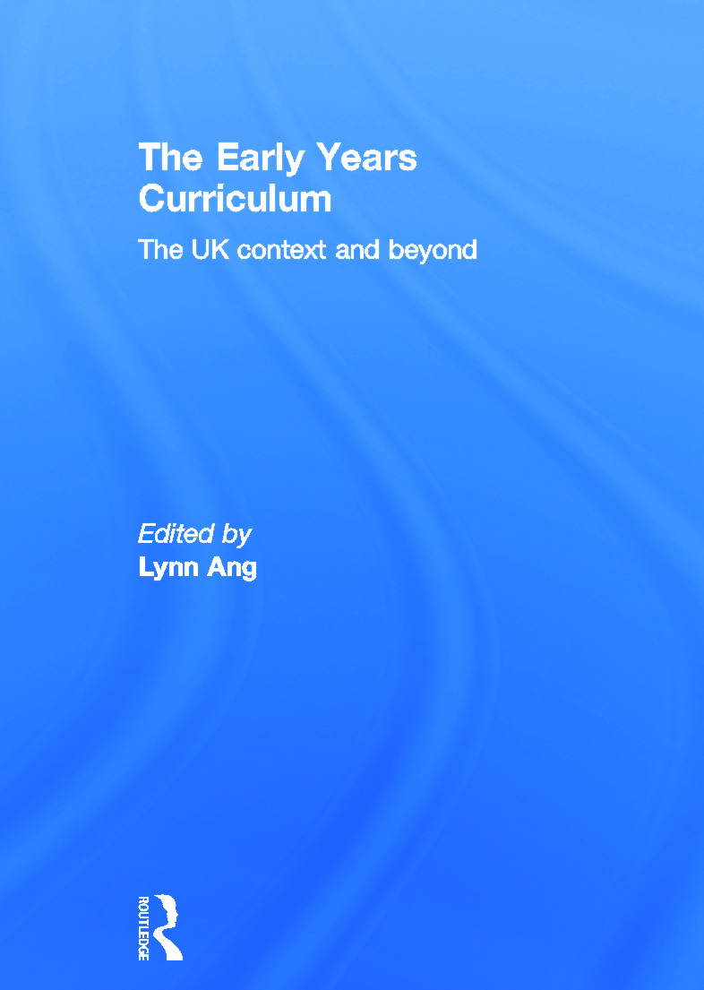 The Early Years Curriculum: The UK context and beyond, 1st Edition (Hardback) book cover