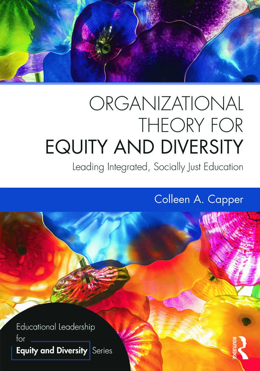 Organizational Theory for Equity and Diversity: Leading Integrated, Socially Just Education book cover