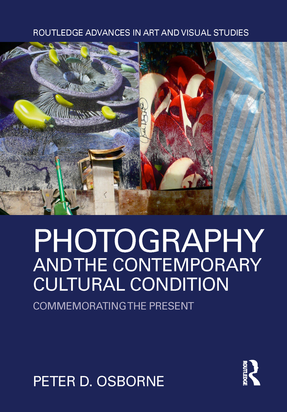 Photography and the Contemporary Cultural Condition: Commemorating the Present book cover