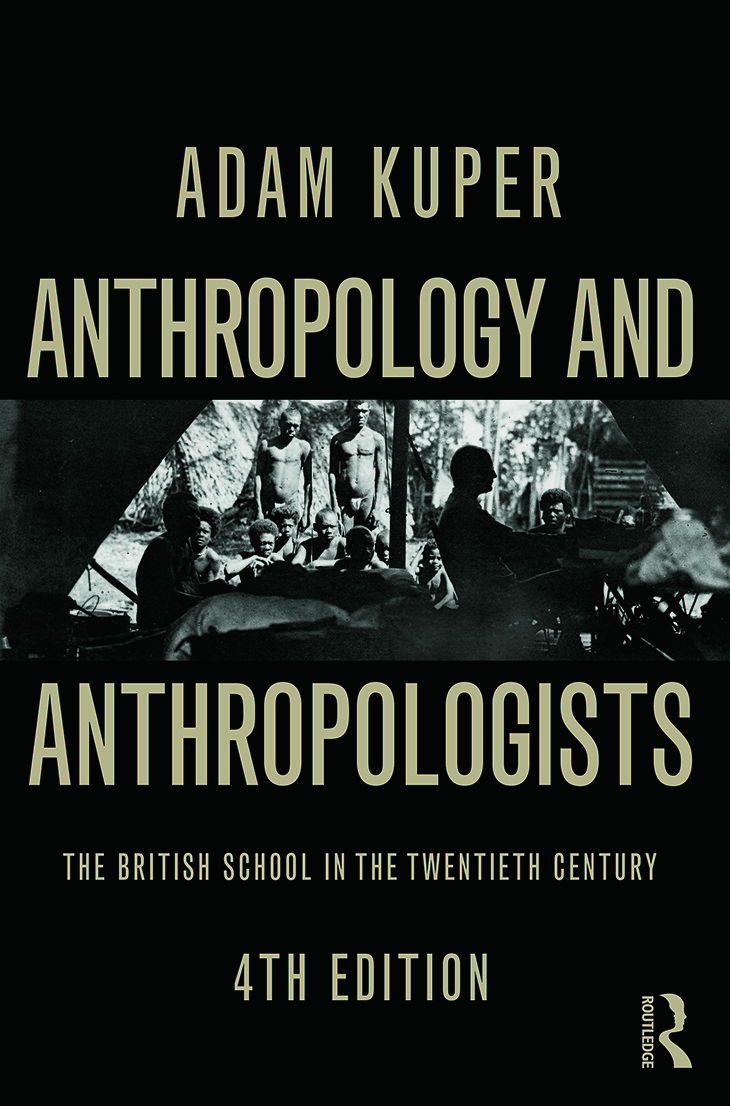 Anthropology and Anthropologists: The British School in the Twentieth Century, 4th Edition (Paperback) book cover