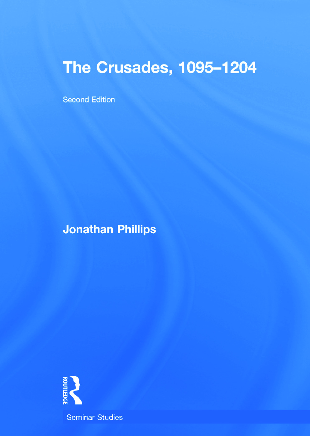 The Crusades, 1095-1204: 2nd Edition (Hardback) book cover