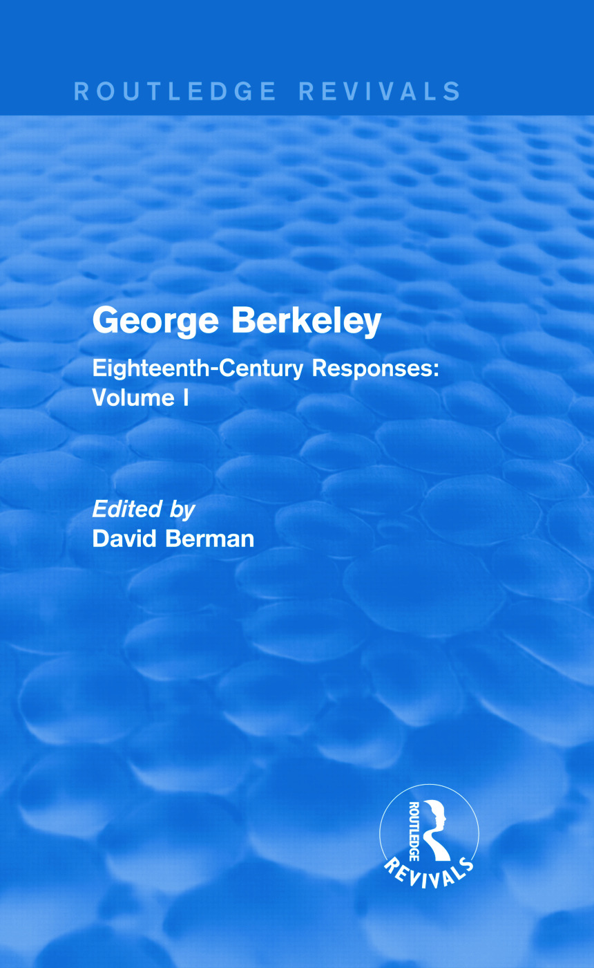 George Berkeley (Routledge Revivals): Eighteenth-Century Responses: Volume I, 1st Edition (Hardback) book cover