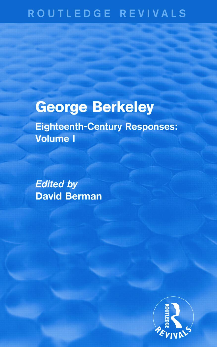 George Berkeley (Routledge Revivals): Eighteenth-Century Responses: Volume I book cover