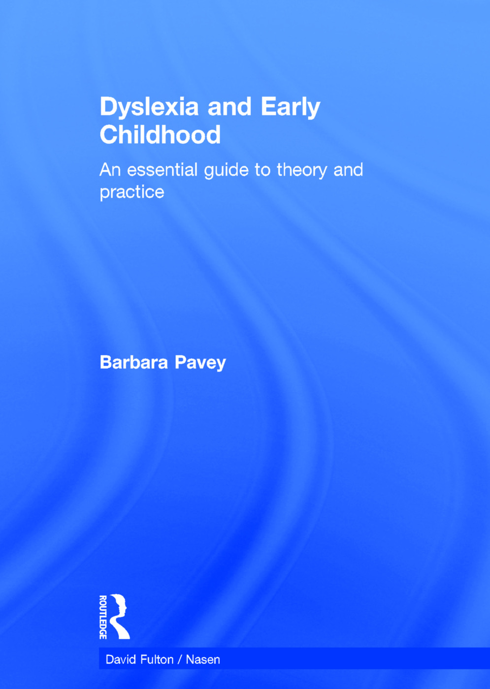 Dyslexia and Early Childhood: An essential guide to theory and practice book cover