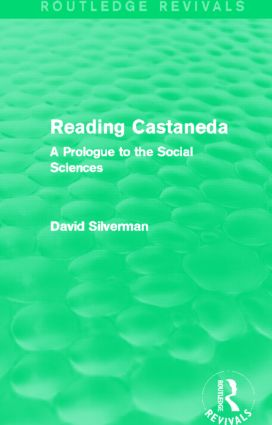 Reading Castaneda (Routledge Revivals): A Prologue to the Social Sciences, 1st Edition (Paperback) book cover