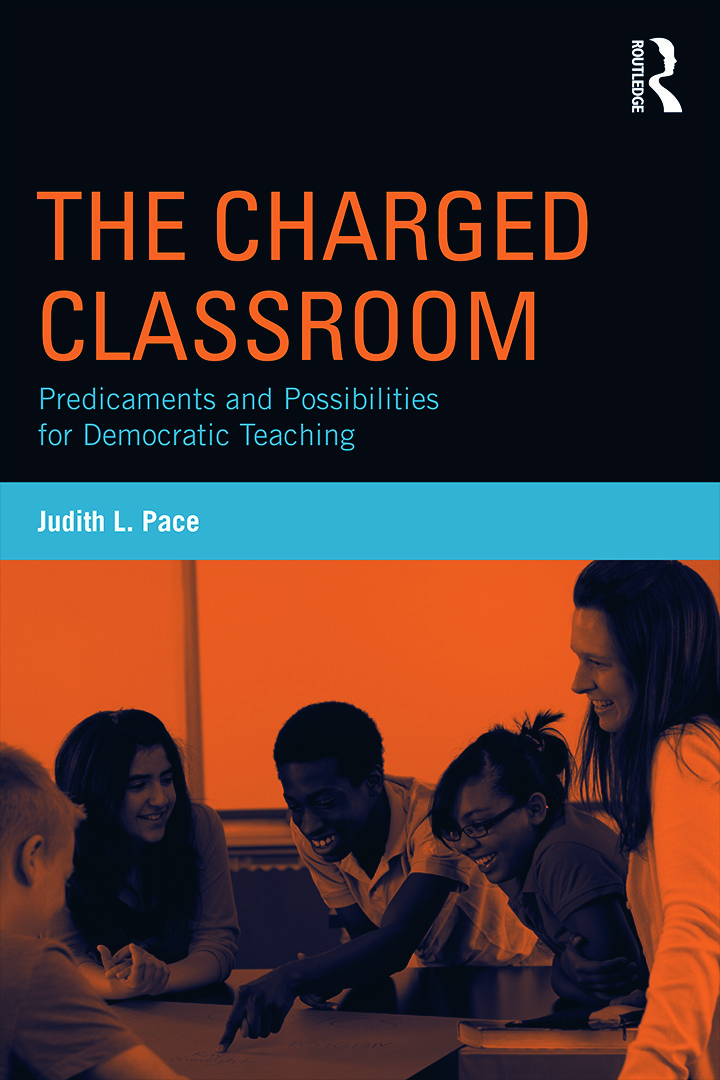 The Charged Classroom: Predicaments and Possibilities for Democratic Teaching, 1st Edition (Paperback) book cover