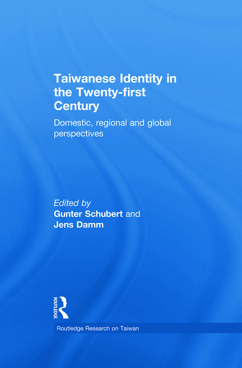 Taiwanese Identity in the 21st Century: Domestic, Regional and Global Perspectives (e-Book) book cover