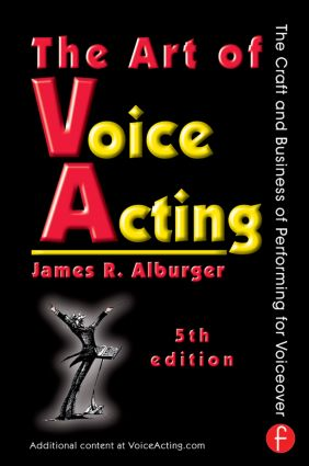 The Art of Voice Acting: The Craft and Business of Performing for Voiceover book cover