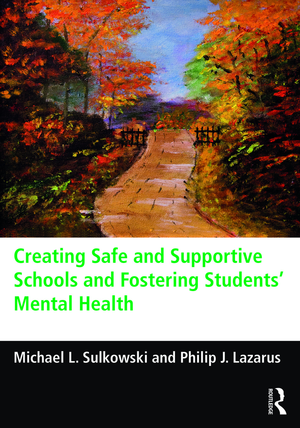 Creating Safe and Supportive Schools and Fostering Students' Mental Health: 1st Edition (Paperback) book cover