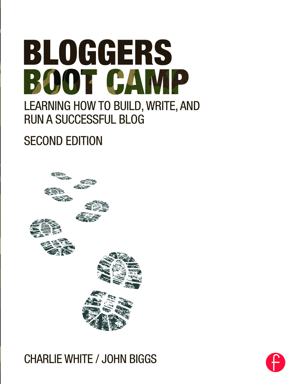 Bloggers Boot Camp: Learning How to Build, Write, and Run a Successful Blog book cover