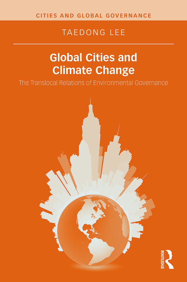 Global Cities and Climate Change: The Translocal Relations of Environmental Governance (Hardback) book cover