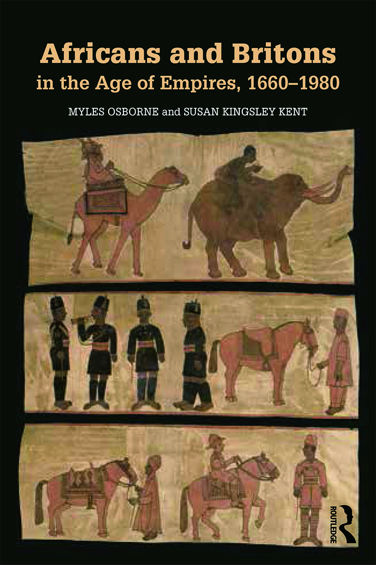 Africans and Britons in the Age of Empires, 1660-1980: 1st Edition (e-Book) book cover