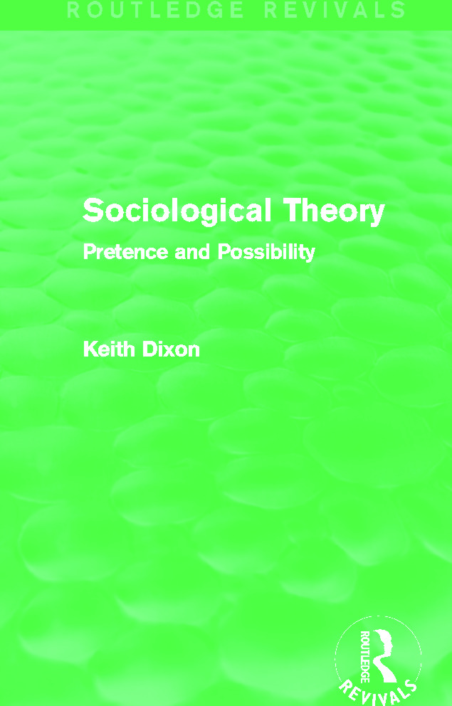 Sociological Theory (Routledge Revivals): Pretence and Possibility, 1st Edition (Paperback) book cover