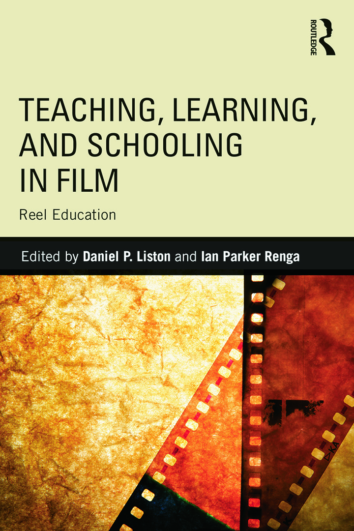 Teaching, Learning, and Schooling in Film: Reel Education book cover
