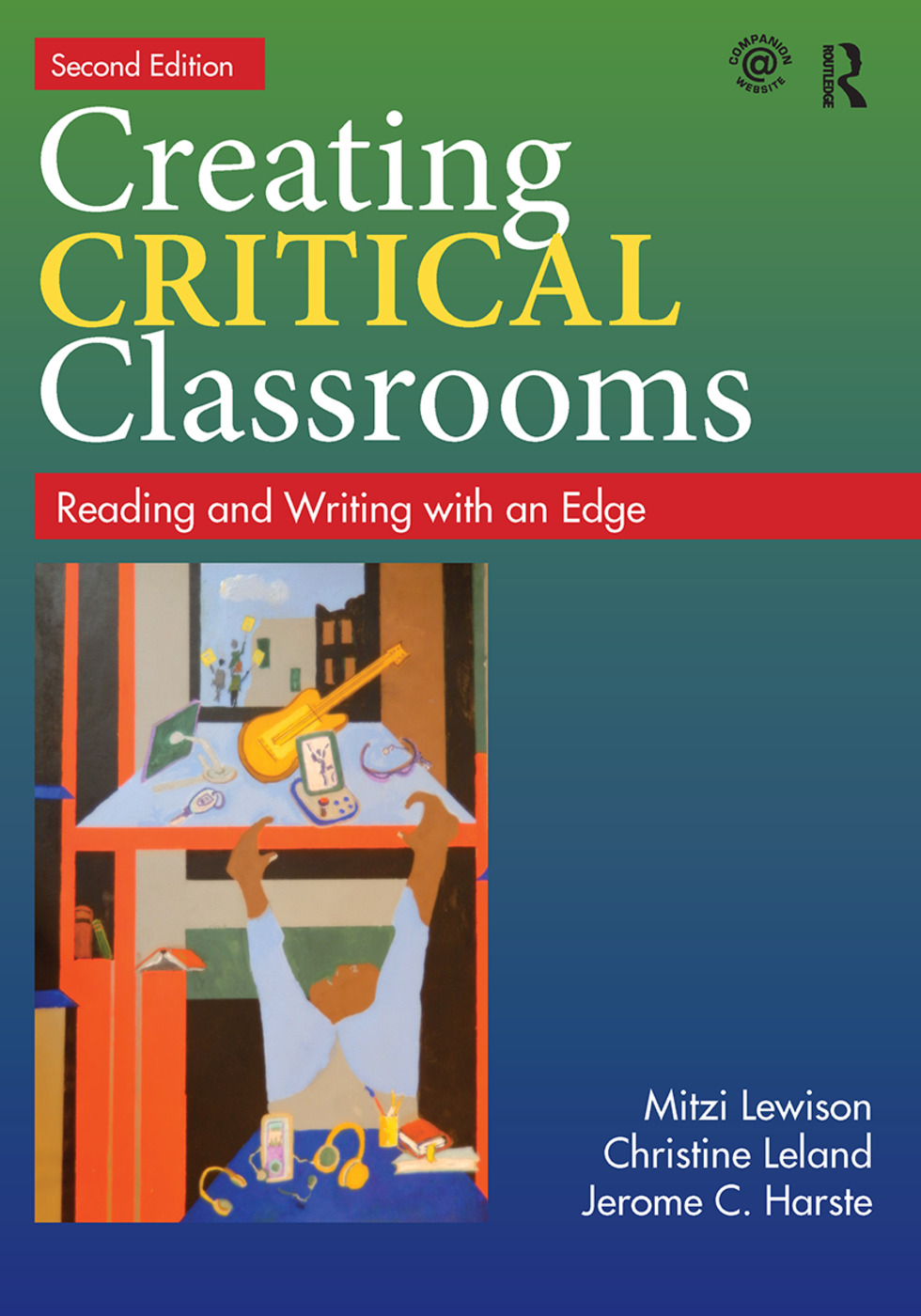 Creating Critical Classrooms: Reading and Writing with an Edge, 2nd Edition (Paperback) book cover