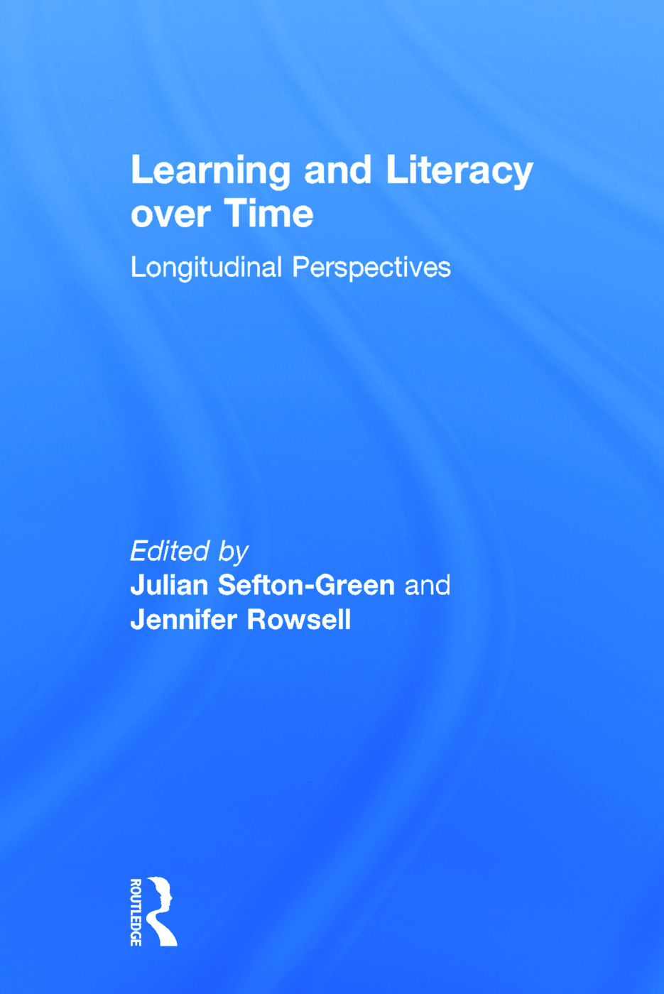 Learning and Literacy over Time: Longitudinal Perspectives, 1st Edition (Hardback) book cover