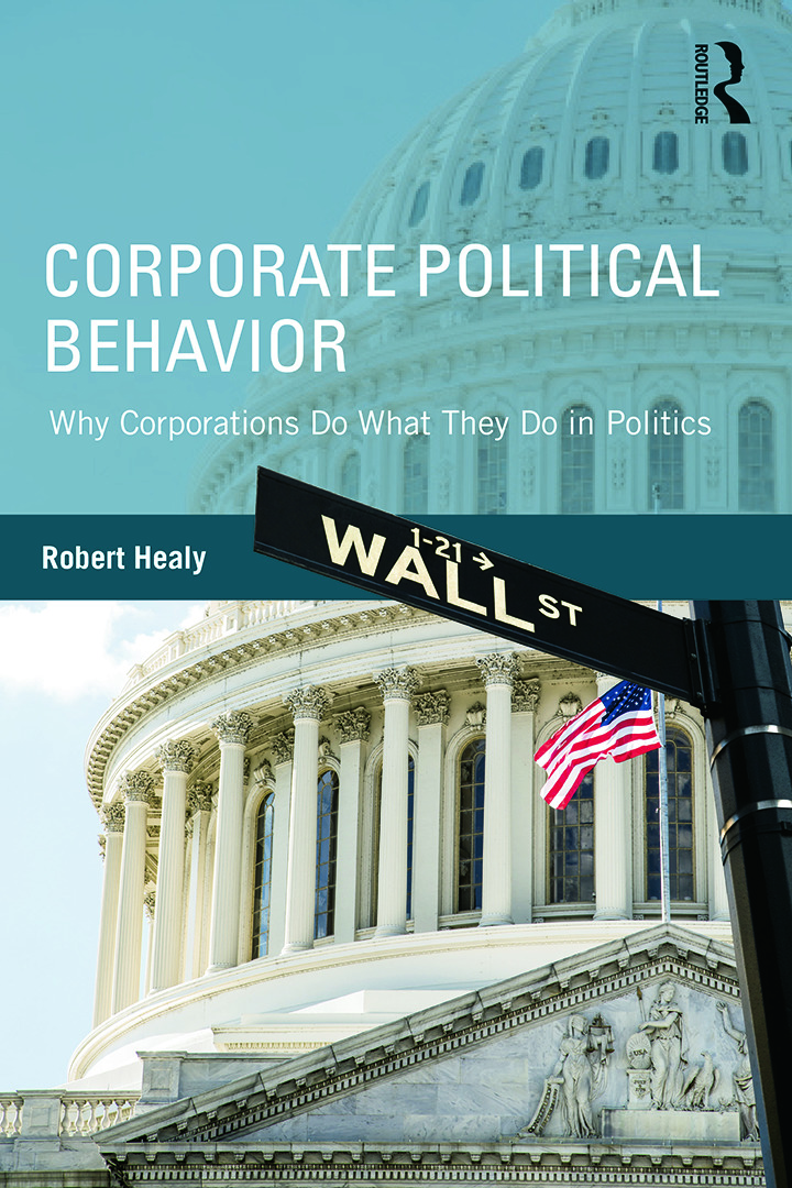 Corporate Political Behavior: Why Corporations Do What They Do in Politics, 1st Edition (e-Book) book cover