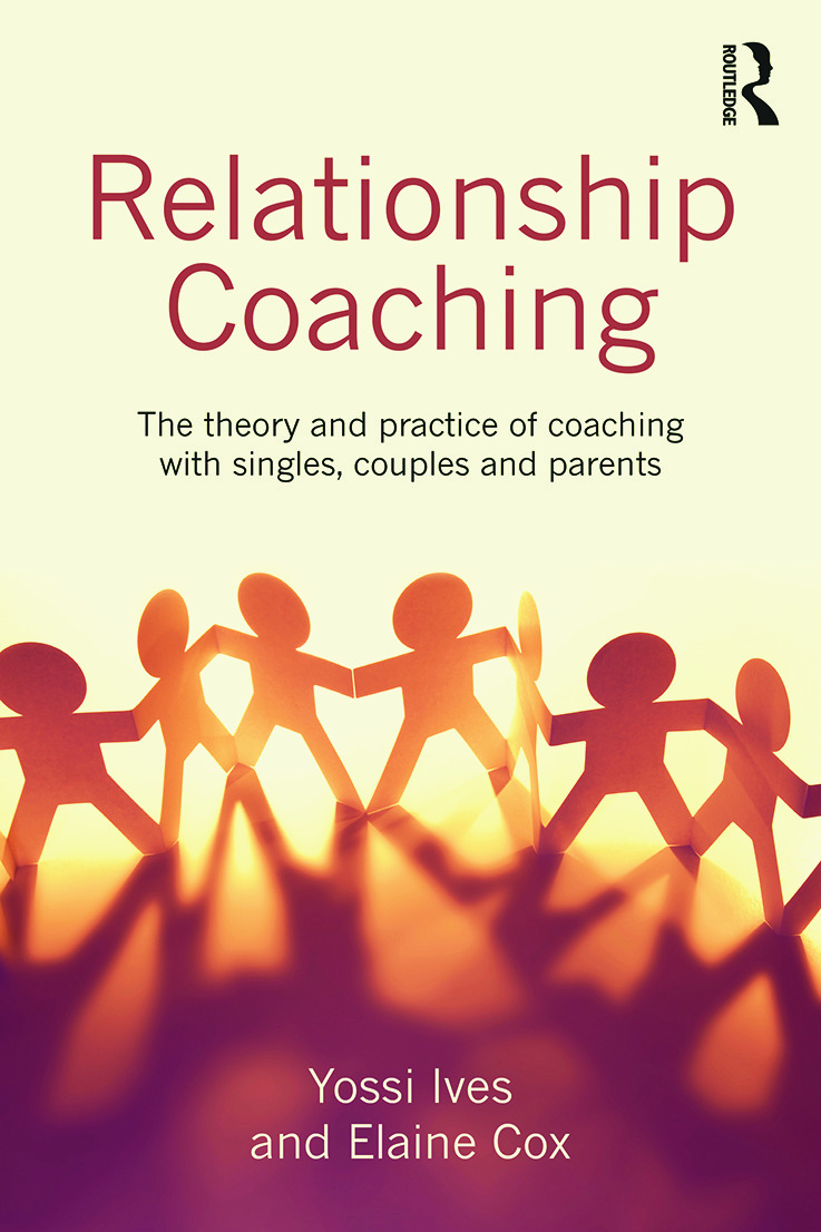 Relationship Coaching: The theory and practice of coaching with singles, couples and parents, 1st Edition (Paperback) book cover