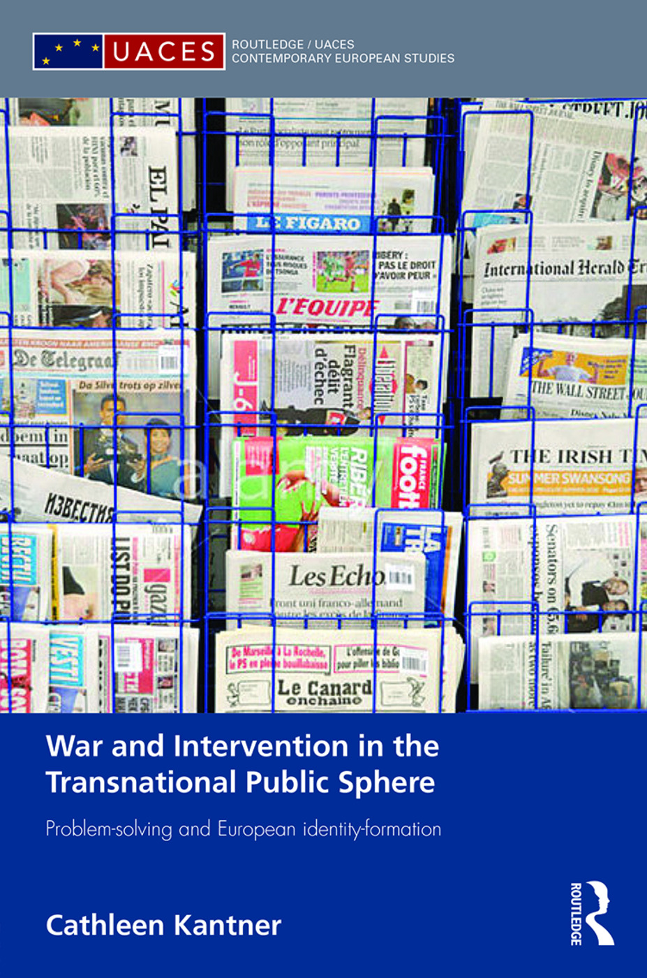 War and Intervention in the Transnational Public Sphere: Problem-solving and European identity-formation, 1st Edition (Hardback) book cover