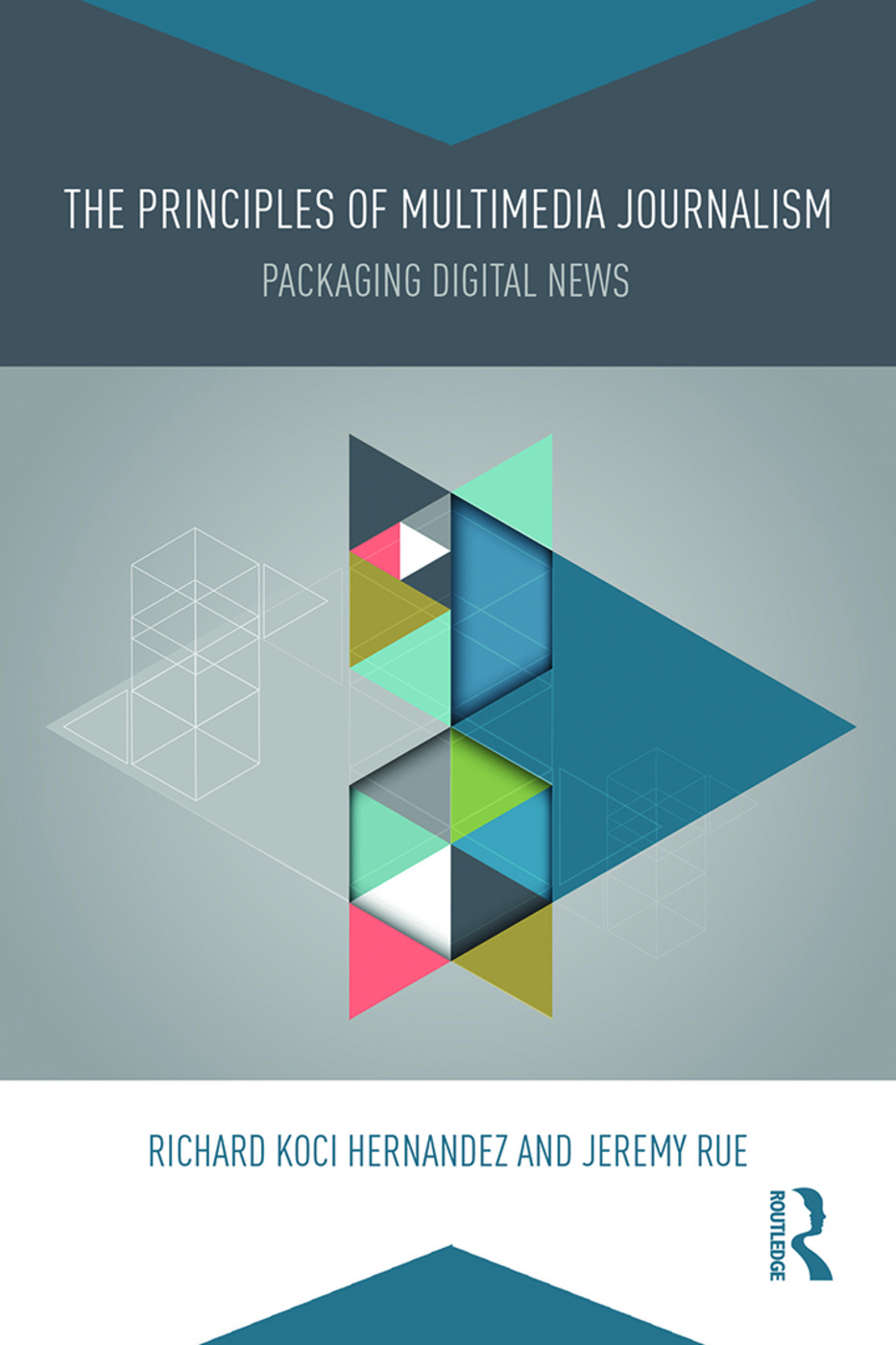 The Principles of Multimedia Journalism: Packaging Digital News, 1st Edition (Paperback) book cover