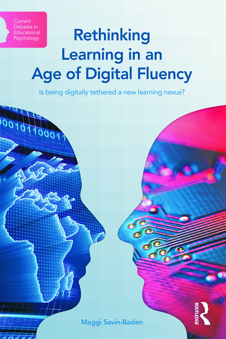 Rethinking Learning in an Age of Digital Fluency: Is being digitally tethered a new learning nexus? book cover