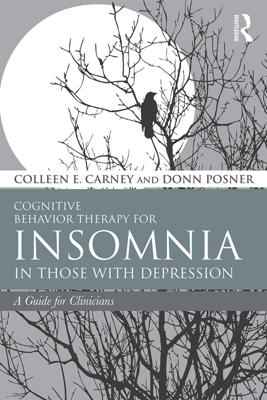 Cognitive Behavior Therapy for Insomnia in Those with Depression: A Guide for Clinicians, 1st Edition (Paperback) book cover