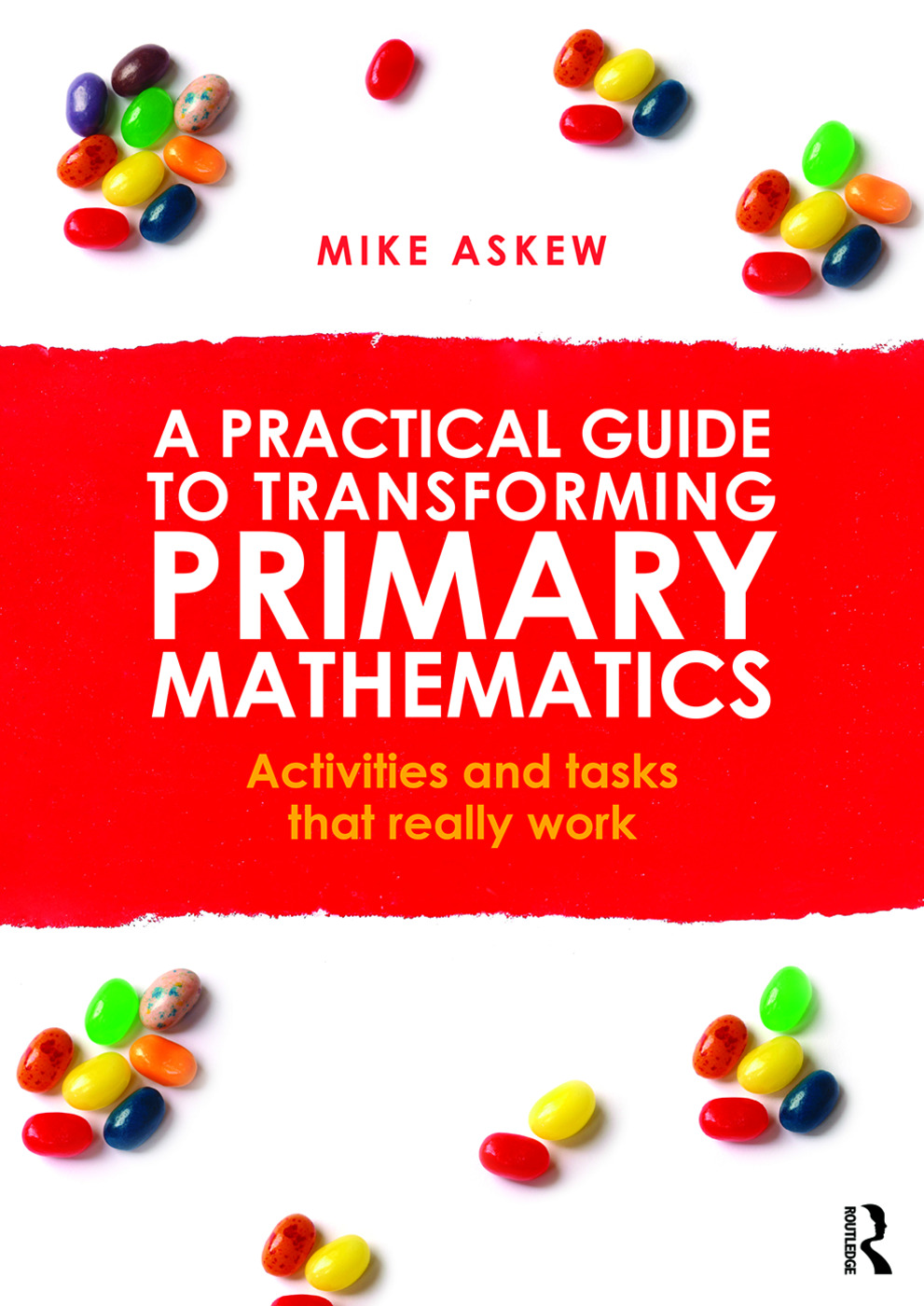 A Practical Guide to Transforming Primary Mathematics: Activities and tasks that really work book cover