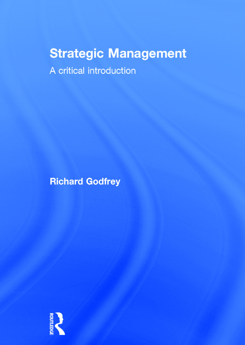 Strategic Management: A Critical Introduction (Hardback) book cover