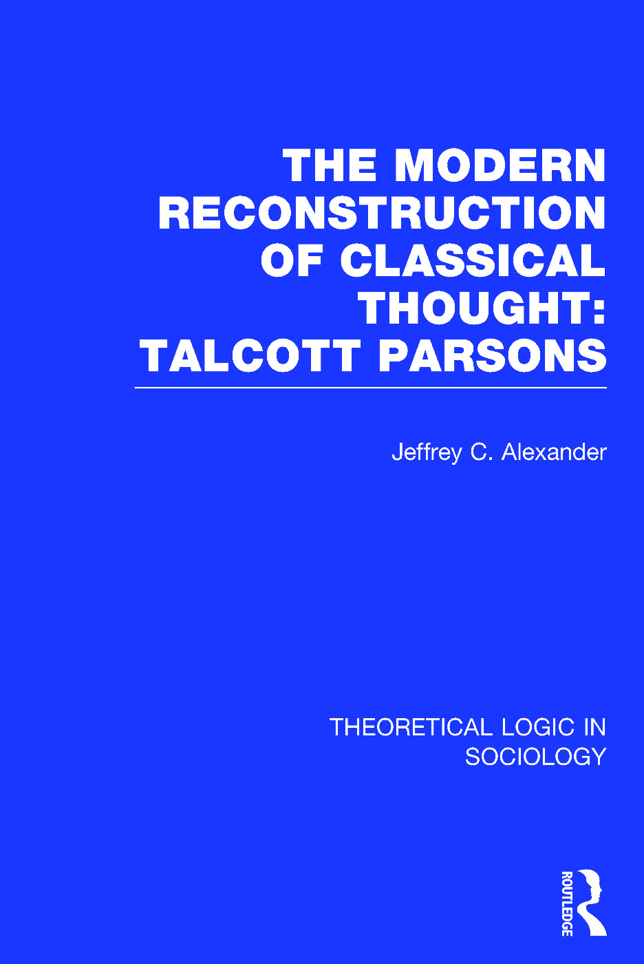 Modern Reconstruction of Classical Thought: Talcott Parsons book cover