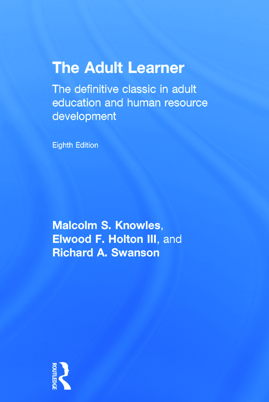 The Adult Learner: The definitive classic in adult education and human resource development, 8th Edition (Hardback) book cover