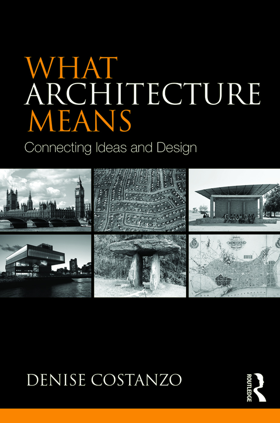What Architecture Means: Connecting Ideas and Design, 1st Edition (e-Book) book cover