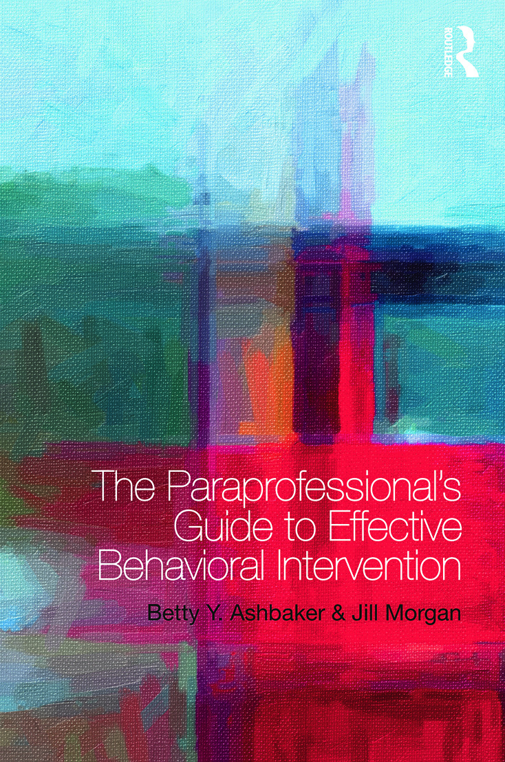 The Paraprofessional's Guide to Effective Behavioral Intervention: 1st Edition (Paperback) book cover