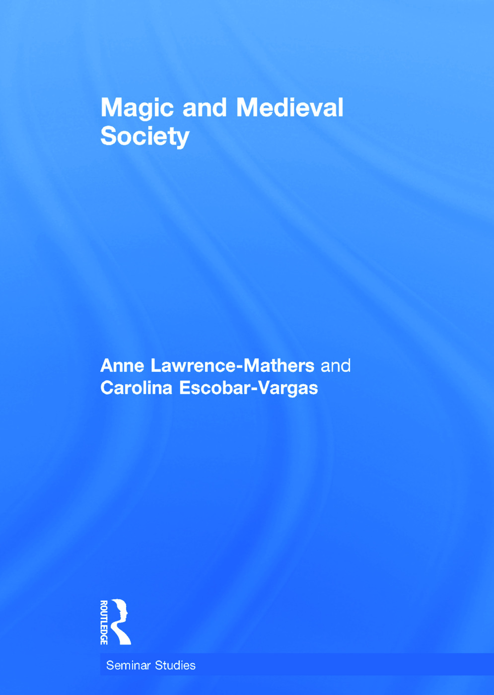 Magic and Medieval Society: 1st Edition (Hardback) book cover