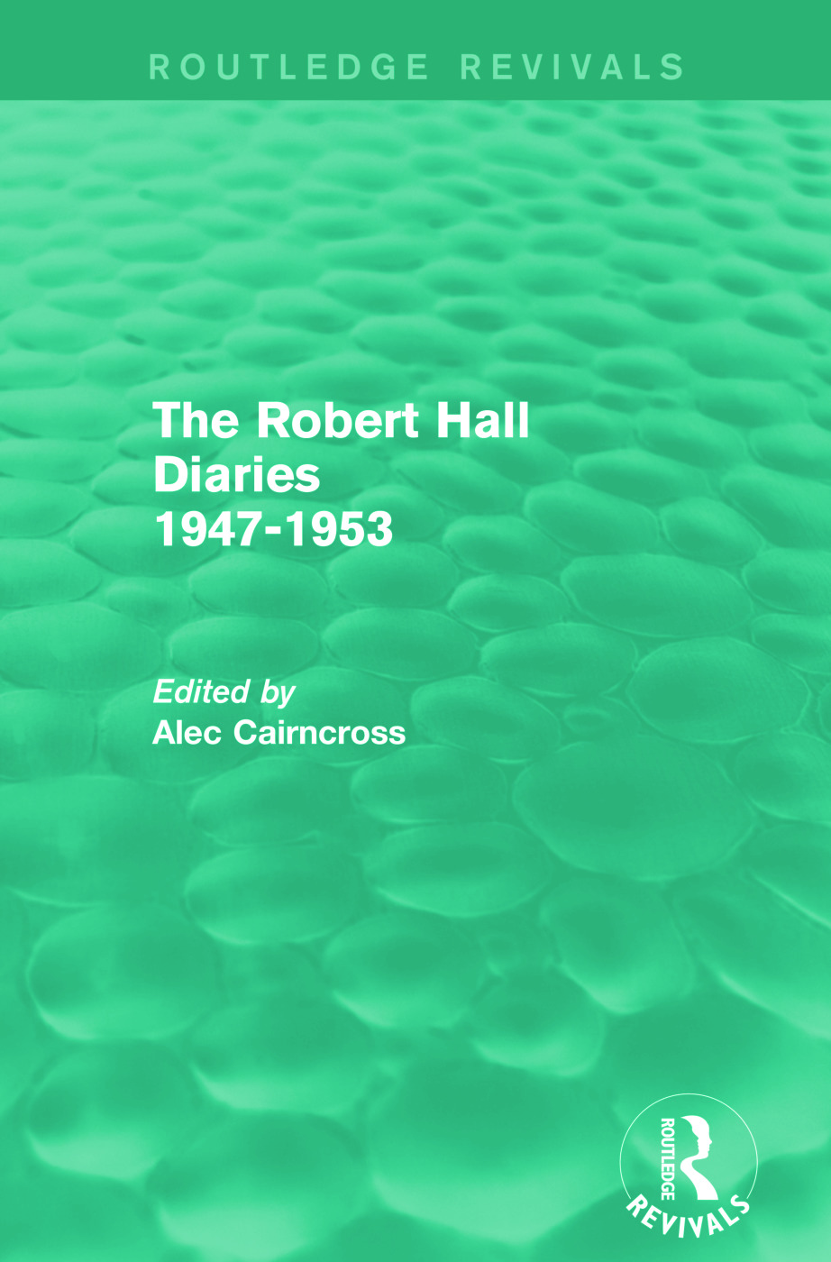 The Robert Hall Diaries 1947-1953 (Routledge Revivals) book cover